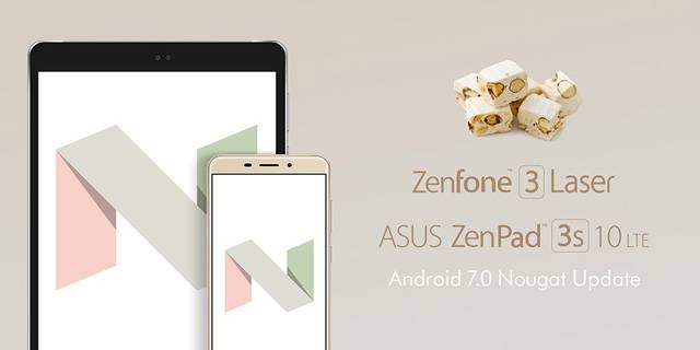 ZenFone 3 Laser ZenPad 3S 10 LTE Android 7.0 アップデート